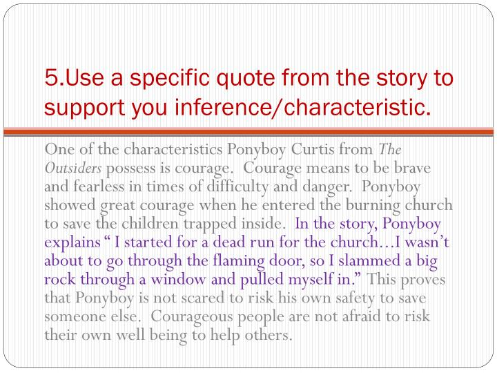5.Use a specific quote from the story to support you inference/characteristic.
