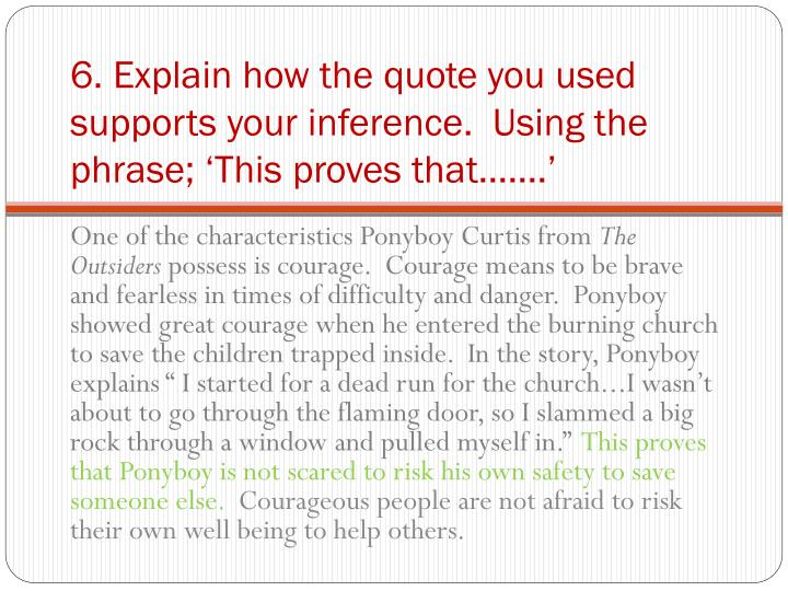 6. Explain how the quote you used supports your inference.  Using the