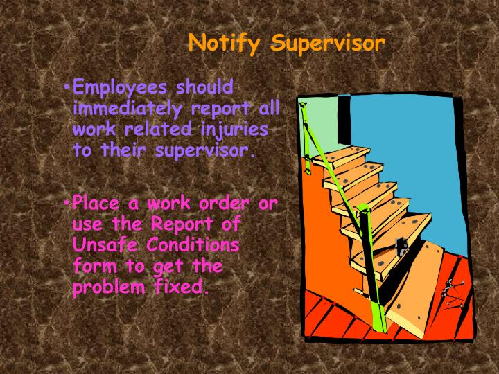 Notify Supervisor