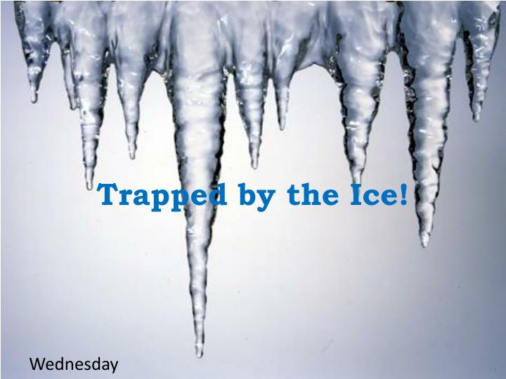 Trapped by the Ice!