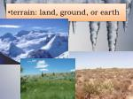 t errain land ground or earth
