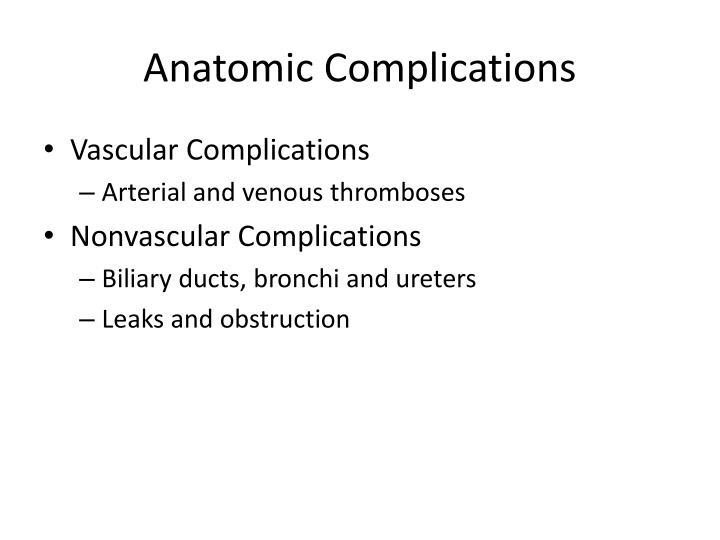 Anatomic Complications