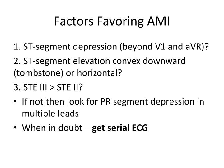 Factors Favoring AMI