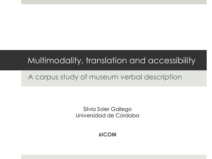 Multimodality translation and accessibility