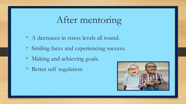 After mentoring