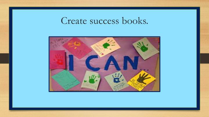 Create success books.