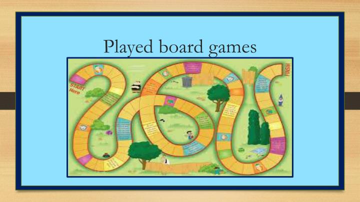 Played board games