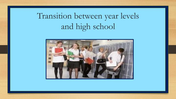 Transition between year levels