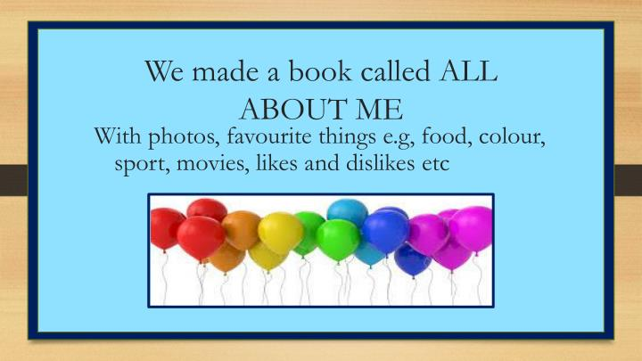 We made a book called ALL ABOUT ME