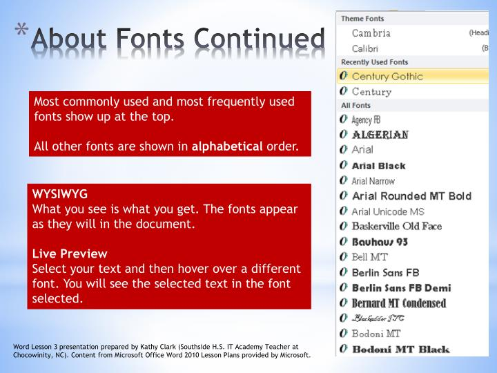 Most commonly used and most frequently used fonts show up at the top.