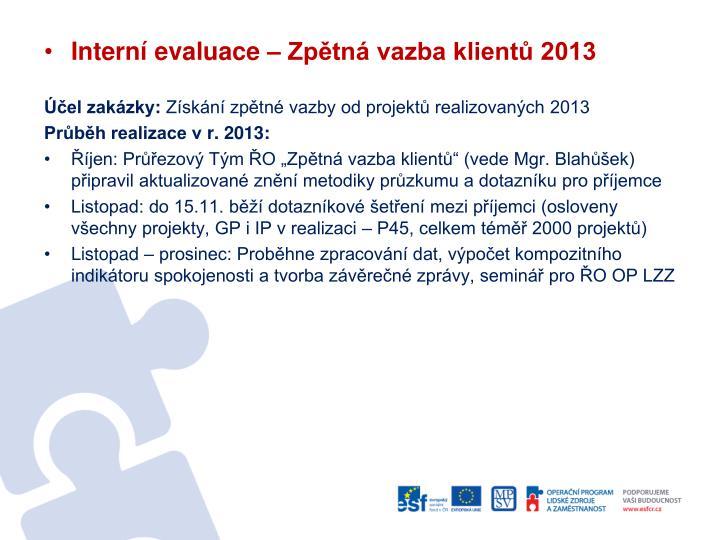 Interní evaluace – Zpětná vazba klientů 2013