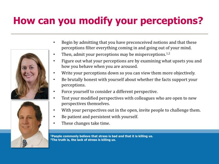 How can you modify your perceptions?
