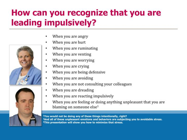 How can you recognize that you are leading impulsively?