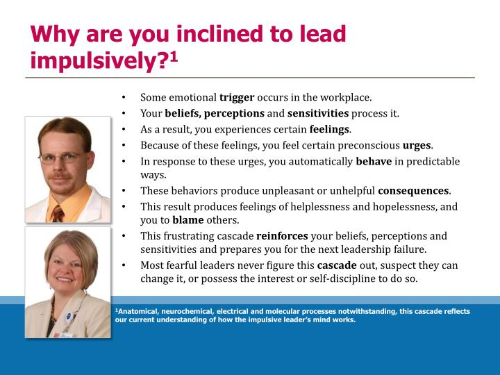 Why are you inclined to lead impulsively?