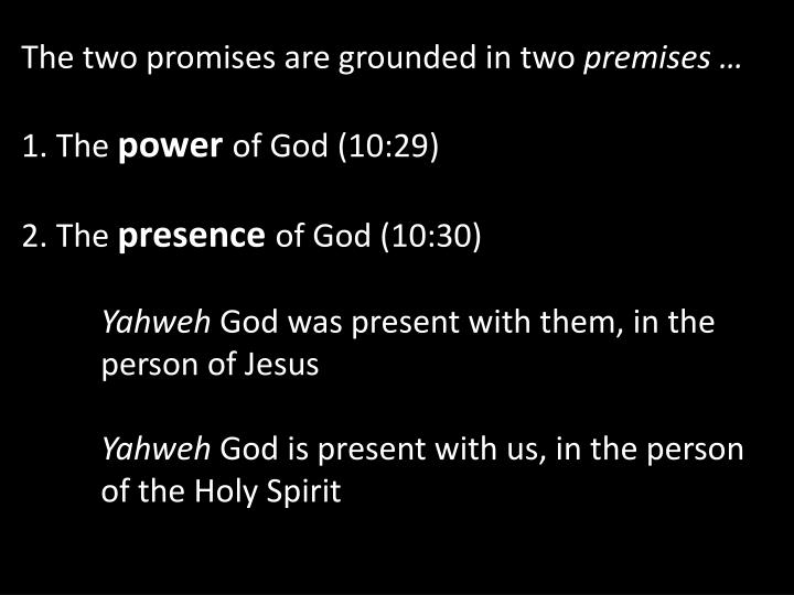 The two promises are grounded in two