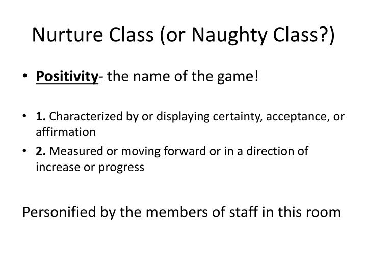 Nurture Class (or Naughty Class?)