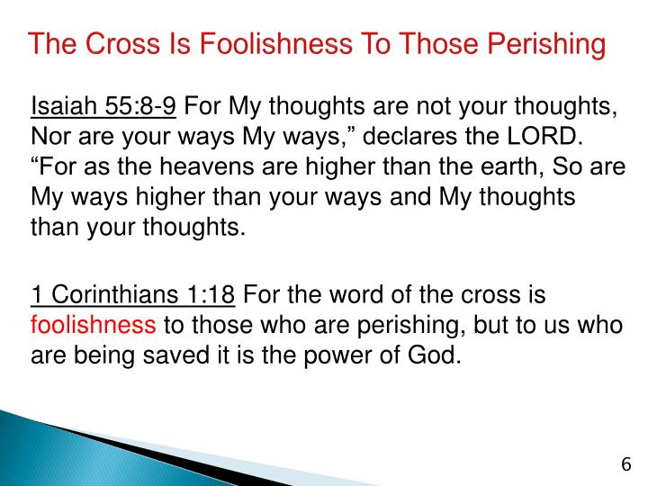 The Cross Is Foolishness To Those Perishing