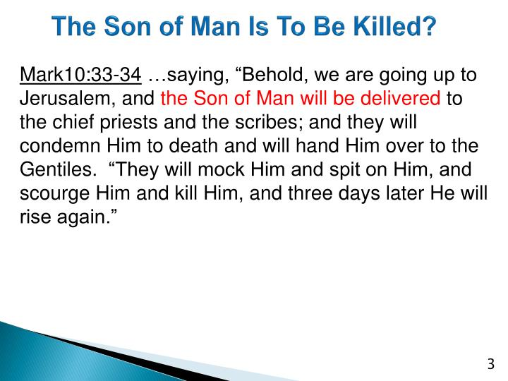 The Son of Man Is To Be Killed?