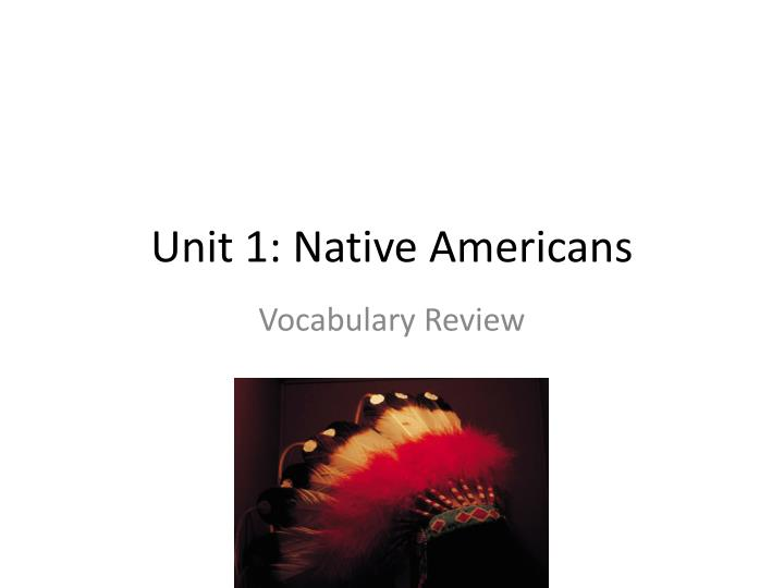 Unit 1 native americans