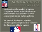cultural patterns most complex level