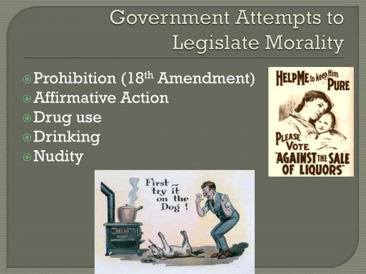 Government Attempts to Legislate Morality