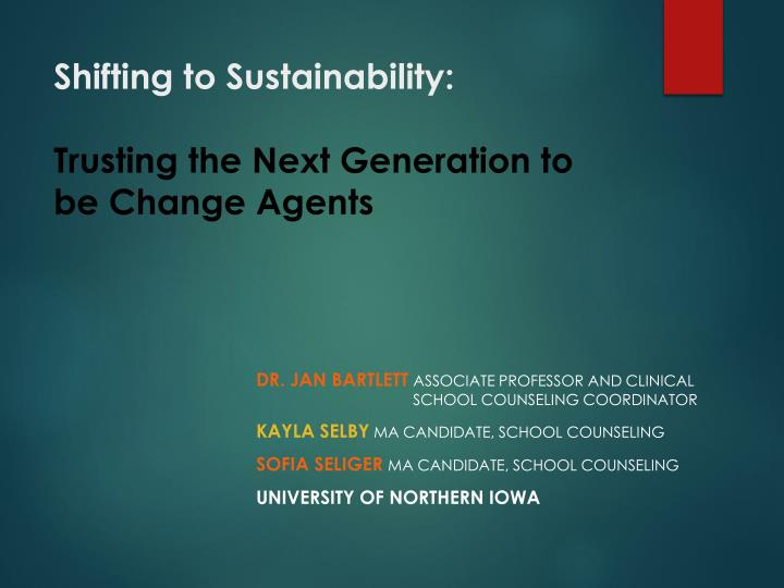 Shifting to sustainability trusting the next generation to be change agents