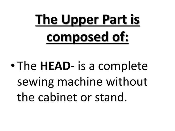 The Upper Part is composed of: