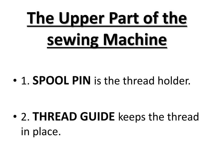 The Upper Part of the sewing Machine