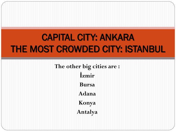 CAPITAL CITY: ANKARA