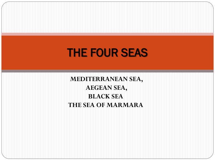 THE FOUR SEAS