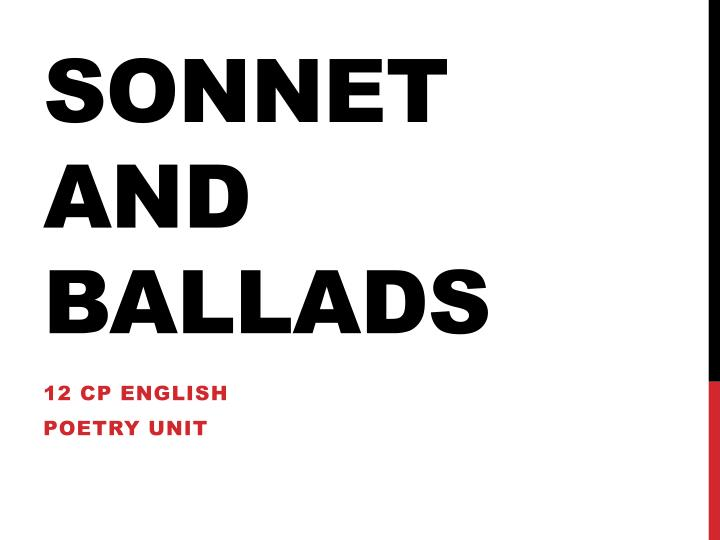 Sonnet and Ballads