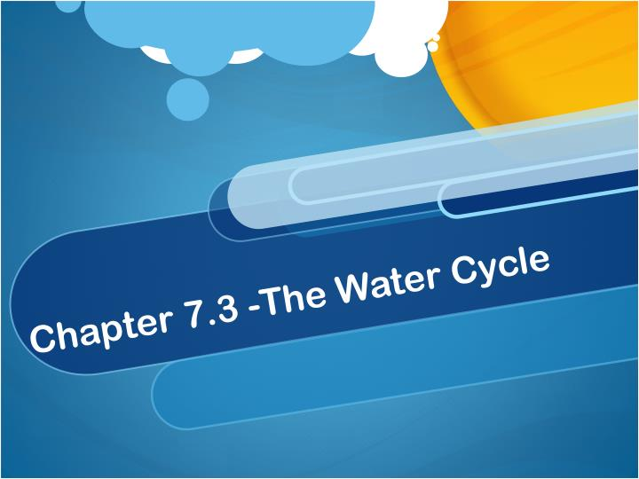 Chapter 7.3 -The Water Cycle