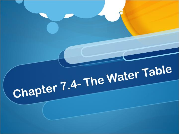 Chapter 7.4- The Water Table