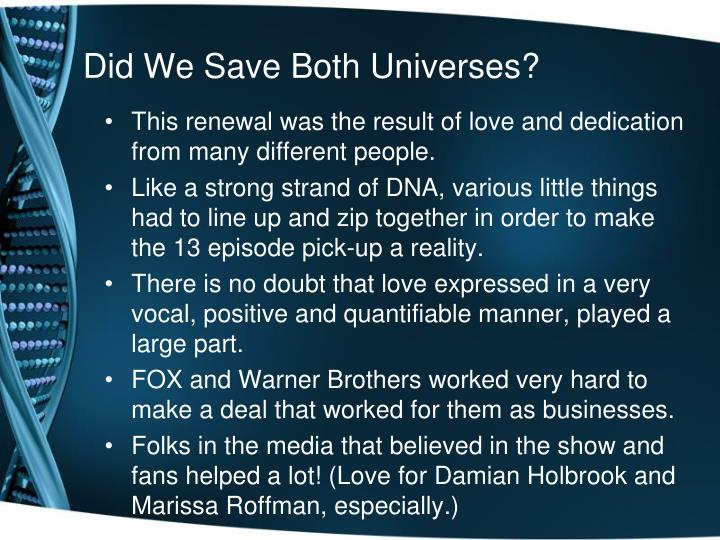 Did We Save Both Universes?