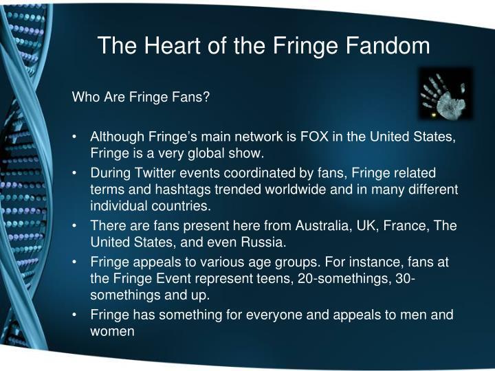 The Heart of the Fringe Fandom
