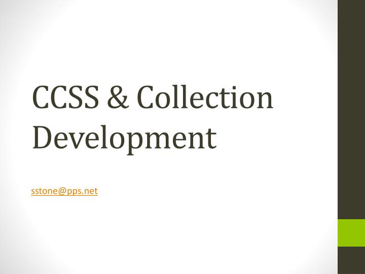 Ccss collection development