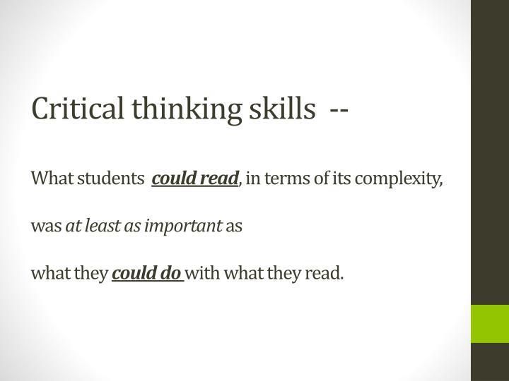 Critical thinking skills  --