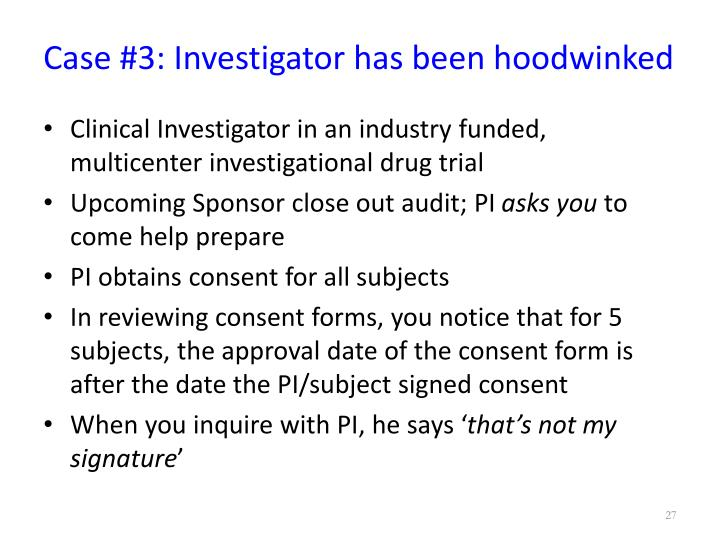 Case #3: Investigator has been hoodwinked