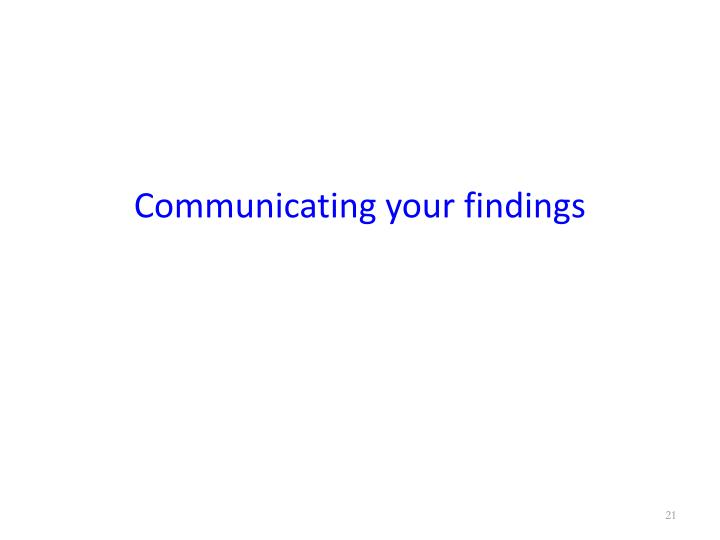 Communicating your findings