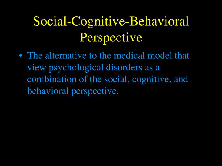 Social-Cognitive-Behavioral Perspective