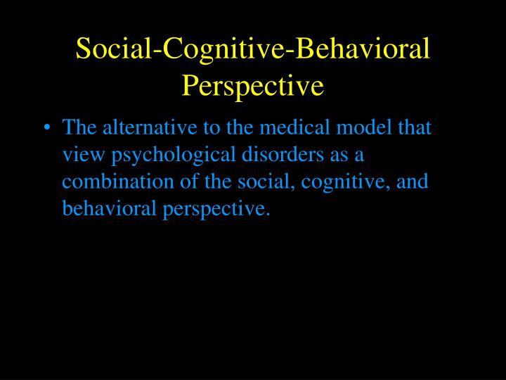 Social-Cognitive-Behavioral Perspective