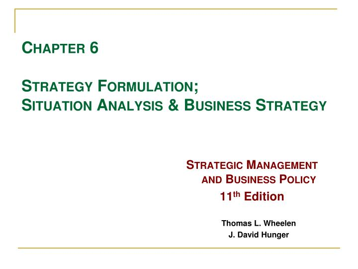 Chapter 6 strategy formulation situation analysis business strategy