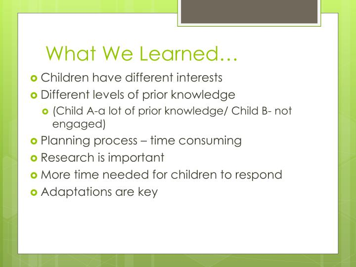 What We Learned…