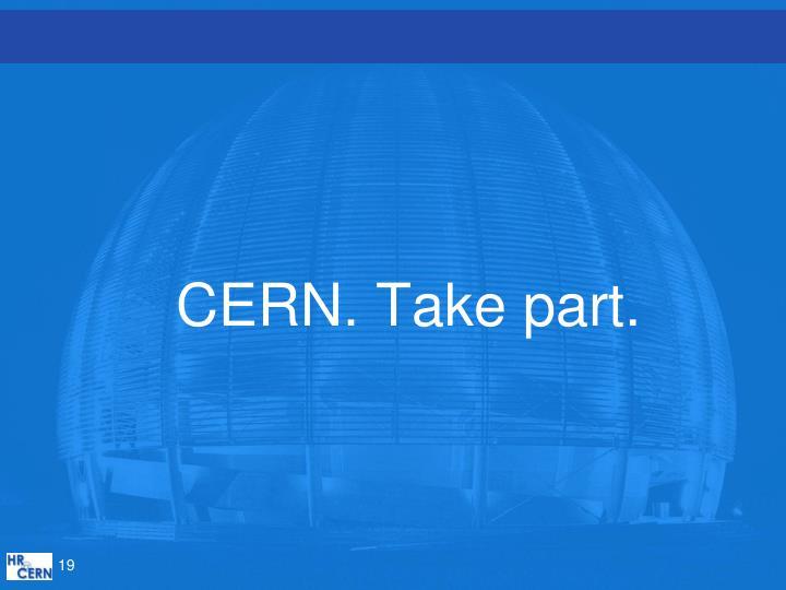 CERN. Take part.