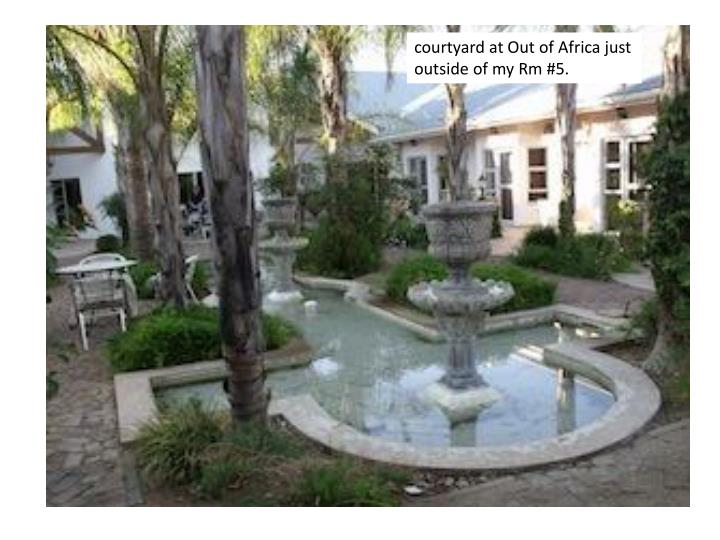 courtyard at Out of Africa just