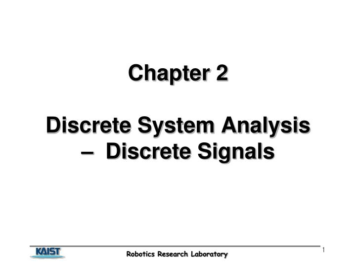 Chapter 2 discrete system analysis discrete signals