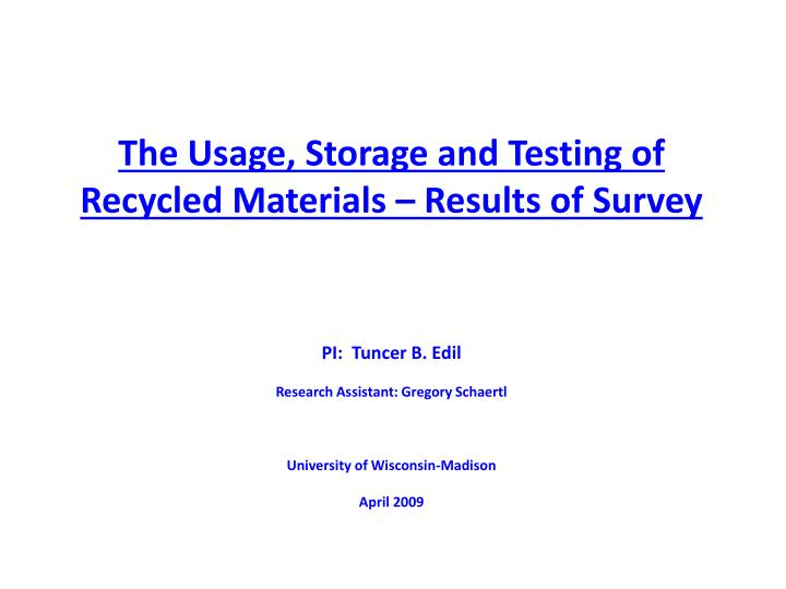 The Usage, Storage and Testing of Recycled Materials – Results of Survey