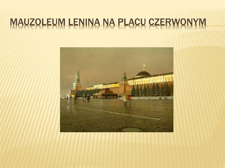 Mauzoleum Lenina na Placu Czerwonym