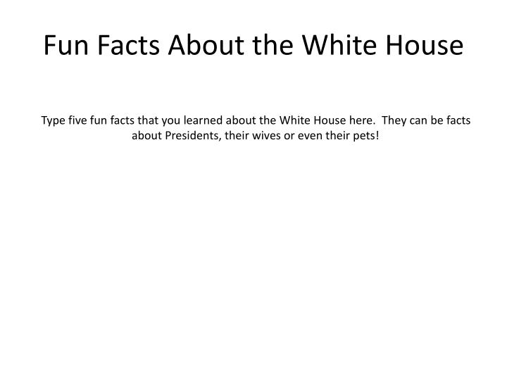 Ppt the white house an american treasure powerpoint for Fun facts white house
