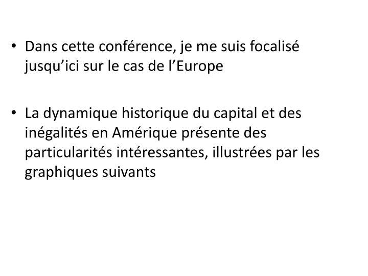 Dans cette conférence, je me suis focalisé jusqu'ici sur le cas de l'Europe